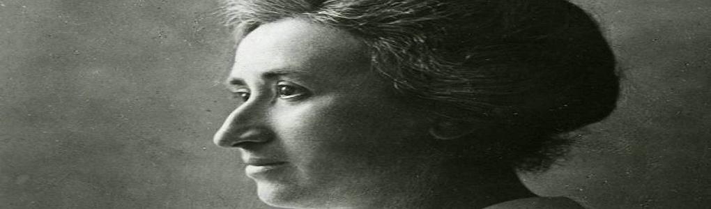 Η φιλοσοφία της πράξης και η Ρόζα Λούξεμπουργκ